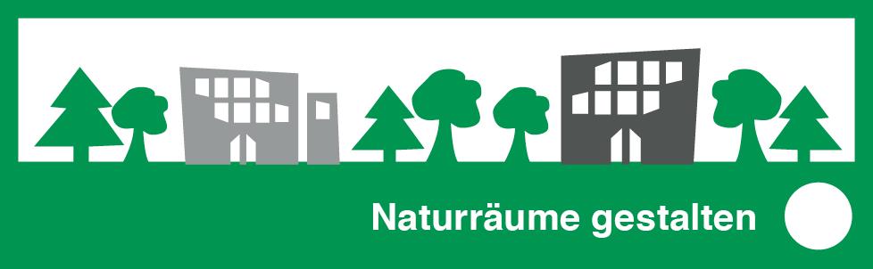 Naturräume gestalten